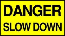 Danger Slow Down / Pilot Vehicle Sign