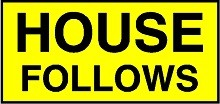 House Follows / Pilot Vehicle Sign