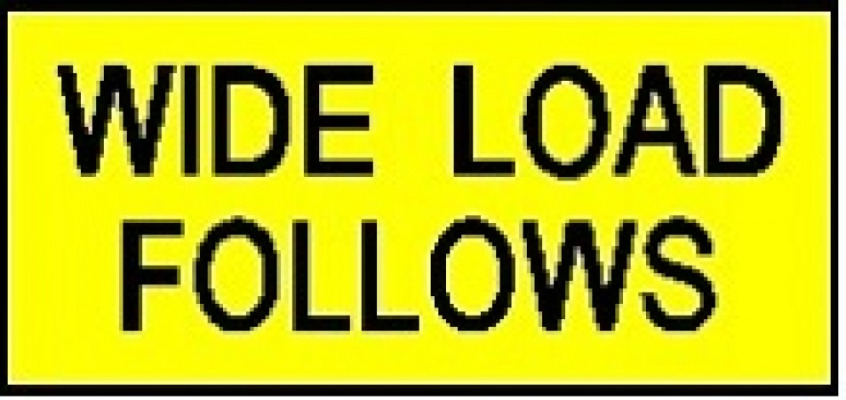 Wide Load Follows / Pilot Vehicle Sign