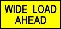 Wide Load Ahead / Pilot Vehicle Sign